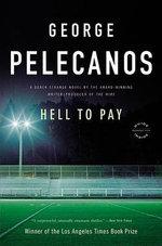 Hell to Pay :  A Derek Strange Novel - George P. Pelecanos