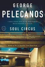 Soul Circus : Derek Strange Novels - George Pelecanos