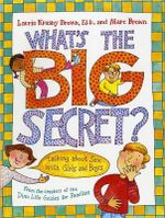 What's the Big Secret? : Talking about Sex with Girls and Boys - Laurene Krasny Brown