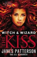 The Kiss : The Kiss - James Patterson