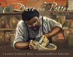 Dave the Potter : Artist, Poet, Slave - Laban Carrick Hill