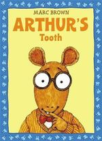 Arthur's Tooth : An Arthur Adventure - Marc Brown