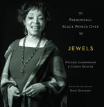 Jewels : 50 Phenomenal Black Women Over 50 - Michael Cunningham