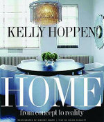 Kelly Hoppen Home : From Concept to Reality - Kelly Hoppen