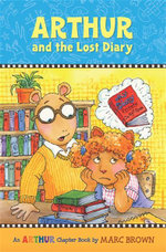 Arthur and the Lost Diary : An Arthur Chapter Book - Marc Brown
