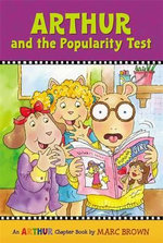 Arthur and the Popularity Test : An Arthur Chapter Book - Marc Brown