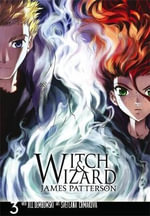 Witch and Wizard : The Manga: v. 3 - James Patterson