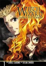 Witch and Wizard : The Manga: v. 1 - James Patterson