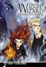 Witch and Wizard : The Manga: v. 2 - James Patterson
