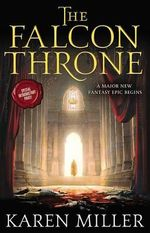 The Falcon Throne : Tarnished Crown - Karen Miller
