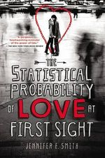 The Statistical Probability of Love at First Sight - Jennifer E Smith