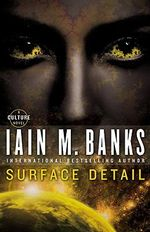 Surface Detail : A Culture Novel - Iain M Banks