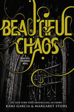 Beautiful Chaos : Beautiful Creatures - Kami Garcia