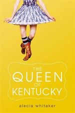 The Queen of Kentucky - Alecia Whitaker