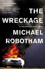 The Wreckage : A Thriller - Michael Robotham