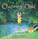 Toot & Puddle : Charming Opal : Toot and Puddle Series - Holly Hobbie