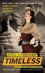 Timeless : Alexia Tarabotti Series : Book 5 - Gail Carriger