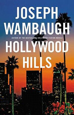 Hollywood Hills : A Novel - Joseph Wambaugh