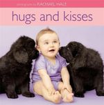 Hugs and Kisses - Rachael Hale