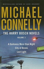 The Harry Bosch Novels, Volume 3 :  A Darkness More Than Night/City of Bones/Lost Light - Michael Connelly