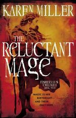 The Reluctant Mage : Fisherman's Children - Karen Miller