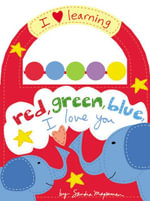 Red, Green, Blue, I Love You - Sandra Magsamen