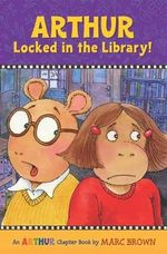 Arthur Locked in the Library! : An Arthur Chapter Book - Marc Brown