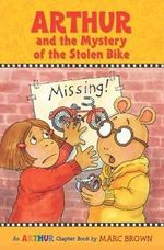 Arthur and the Mystery of the Stolen Bike : An Arthur Chapter Book - Marc Brown