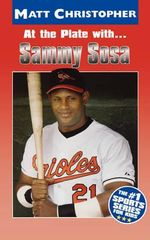 At the Plate with Sammy Sosa - Matt Christopher
