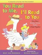 You Read to Me, I'll Read to You : Very Short Mother Goose Tales to Read Together - Mary Ann Hoberman
