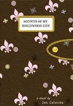 Secrets of My Hollywood Life - Jen Calonita