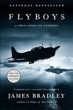 Flyboys : A True Story of Courage - James Bradley