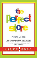The Perfect Store : Inside Ebay - Adam Cohen