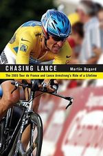 Chasing Lance : Through France on a Ride of a Lifetime - Martin Dugard