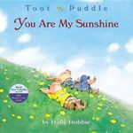 You Are My Sunshine - Holly Hobbie