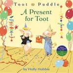 A Present for Toot : Top of the World - Holly Hobbie