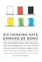 Six Thinking Hats : An Essential Approach to Business Management - Edward de Bono