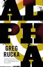 Alpha : A Jad Bell Novel - Greg Rucka
