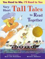 You Read to Me, I'll Read to You : Very Short Tall Tales to Read Together - Mary Ann Hoberman