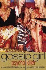 Gossip Girl, Psycho Killer : Gossip Girl - Cecily Von Ziegesar