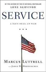 Service : A Navy Seal at War - Marcus Luttrell