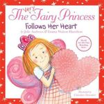 The Very Fairy Princess Follows Her Heart : Very Fairy Princess Series : Book 4 - Julie Andrews