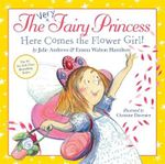 The Very Fairy Princess : Here Comes the Flower Girl! - Julie Andrews