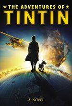 The Adventures of Tintin : A Novel - Alex Irvine