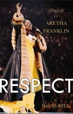 Respect : The Life of Aretha Franklin - David Ritz