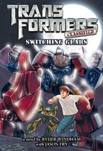 Transformers Classified : Switching Gears - Ryder Windham