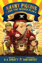 Nanny Piggins and the Wicked Plan : Nanny Piggins - R A Spratt