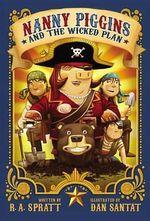 Nanny Piggins and the Wicked Plan - R A Spratt