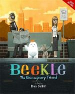 The Adventures of Beekle : The Unimaginary Friend - Dan Santat