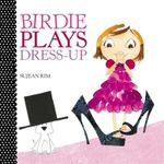 Birdie Plays Dress-Up - Sujean Rim